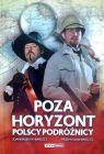 Poza Horyzont - polscy podróżnicy - J. Łenyk - Barszcz, P. Barszcz